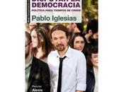Pablo Iglesias: DISPUTAR DEMOCRACIA.
