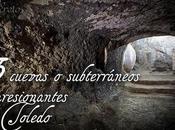 cuevas subterráneos impresionantes Toledo