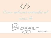 Como enlazar entradas menú Blogger.