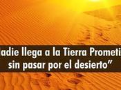 Nadie llega tierra prometida pasar desierto