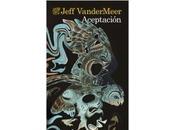 Aceptacion, Jeff VanderMeer