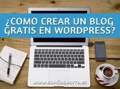 Cómo crear blog gratis WordPress minutos