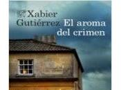 """aroma crimen"""" Xabier Gutiérrez"""