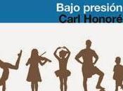 Bajo presión (Carl Honoré)