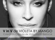 Vicky Martin Berrocal para Violeta Mango Curvy News