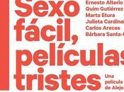 """comedia """"Sexo fácil, películas tristes"""", Alejo Flah, competirá Sección Oficial Festival Málaga"""