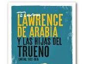 Lawrence arabia hijas trueno [novedad editorial]