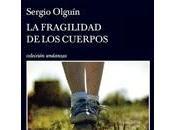 """fragilidad cuerpos"""" Sergio Olguín"""