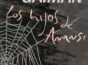 HIJOS ANANSI, Neil Gaiman.