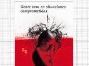 """Sorteo """"Gente rara situaciones comprometidas"""", Juan Miguel Hernández"""
