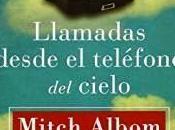 Llamadas desde teléfono cielo Mitch Albom