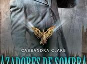 Reseña: Cazadores sombras. orígenes Ángel mecánico, Cassandra Clare