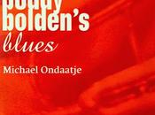 Buddy Bolden's Blues, Michael Ondaatje