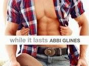 RESEÑA WHILE LASTS ABBI GLINES