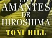 AMANTES HIROSHIMA Toni Hill