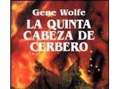 quinta cabeza Cerbero', Gene Wolfe
