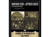 Individuo zero (presentando 'biografía caos') leftover lights boite 22/05/2015