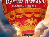 mundo secreto basilius hoffman: ladrón sueños