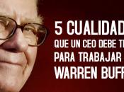 cualidades debe tener para trabajar Warren Buffet