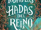 Reseña Todas hadas reino, Laura Gallego.