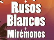Proyecto Waikiki presenta Mirémonos+Rusos Blancos+Belöp