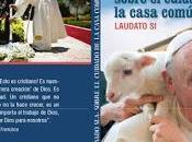Laudato (Alabado sea, sobre cuidado casa común), nueva encíclica Papa Francisco