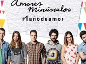#1AÑODEAMOR DESCUBRIMOS REPARTO ANIVERSARIO AMORES MINÚSCULOS