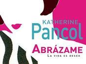 """Reseña """"Abrázame"""", Katherine Pancol."""
