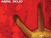 Santiago Roncagliolo: Abril rojo
