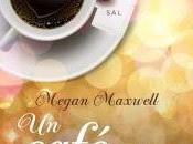 Nuevo Libro Megan Maxwell: Café