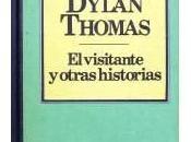 Dylan Thomas Visitante Otras Historias