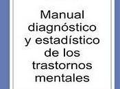 nuevo manual clasificatorio enfermedades mentales DSM-V amenaza poblar planeta enfermos psíquicos