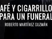 Café cigarrillos para funeral Roberto Martínez Guzmán