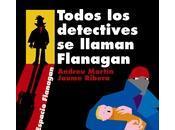 (#reseña)Todos detectives llaman Flanagan Jaume Rivera Andreu Martin