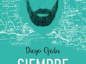 """Reseña """"Siempre Donde Quieras"""" Diego Ojeda Poesía"""