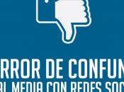 error confundir Social Media Redes Sociales riesgos