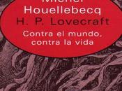 Lovecraft: Contra mundo, contra vida, Michel Houellebecq