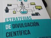 """Libro: """"Estrategias divulgación científica"""" #Reseña"""
