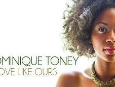 Dominique Toney debuta Love Like Ours