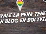 ¿Vale pena tener blog Bolivia? explico
