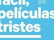 SEXO FÁCIL, PELÍCULAS TRISTES (España, Argentina; 2014) Comedia, Romántico, Melodrama