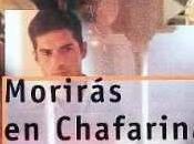 Reseña: MORIRÁS CHAFARINAS (FERNANDO LALANA)