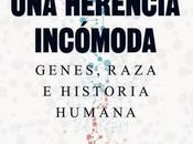 """""""Una herencia incómoda"""": sobre razas, nuevo"""