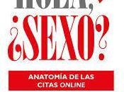 Hola,¿Sexo?: Anatomía citas online Lucía Martín