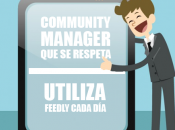Community Manager respeta, utiliza Feedly forma diaria.