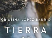 Tierra brumas, Cristina López Barrio