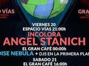 GRANCAFEST: Ángel Stanich, Capitán, Complejo Electra, Noise Nebula, Incolora, Pure...