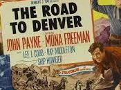 RUTA DENVER, (The Road Denver) (USA, 1955) Western