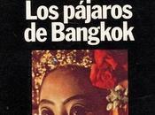 Manuel Vázquez Montlabán: pájaros Bangkok