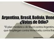Argentina, Brasil, Bolivia, Venezuela… ¿Votos Odio?